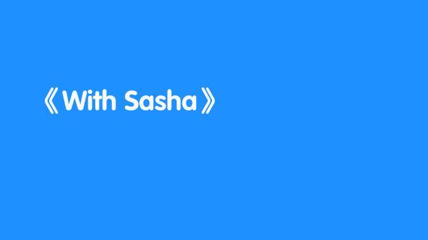 With Sasha